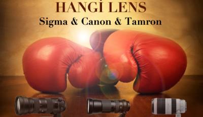 Karşılaştırma: Tamron 150-600mm – Sigma 150-600mm – Canon 100-400mm